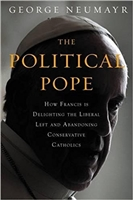 The Political Pope by George Neumayr
