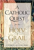 A Catholic Quest for the Holy Grail by Charles A. Coulombe