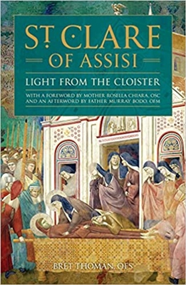 St. Clare of Assisi Light From The Cloister by Bret Thoman