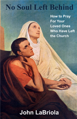 No Soul Left Behind:  How to Pray for Your Loved Ones Who Have Left the Church