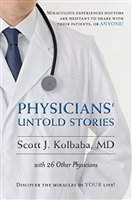 Physicians' Untold Stories by Scott J. Kolbaba, MD