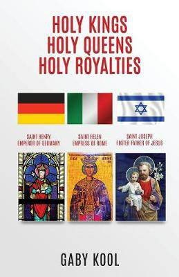 Holy Kings, Holy Queens, Holy Royalties by Gaby Kool