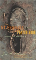 The St. Francis Prayer Book by Jon M. Sweeney