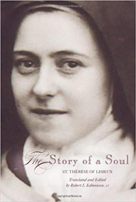 The Story of a Soul St. Therese of Lisieux Translated & Edited by Robert J. Edmonson
