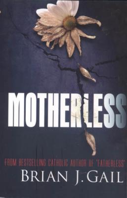 Motherless by Brian J. Gail