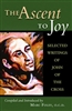 The Ascent to Joy: Selected Writings of John of the Cross by Marc Foley, O.C.D.