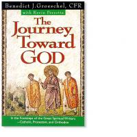 The Journey Toward God by Benedict Groeschel
