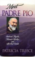 Meet Padre Pio by Patricia Treece