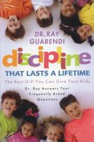 Discipline That Lasts a Lifetime by Dr. Ray Guarendi - Catholic Family Book, Softcover, 306 pp.