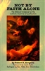 Not By Faith Alone by Robert Sungenis - Catholic Apologetics Book, Softcover, 702 pp.
