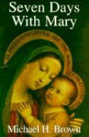 Seven Days With Mary by Michael H. Brown