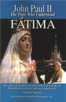 John Paul II, Pope Who Understood Fatima