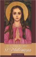 It is Time to Meet St. Philomena
