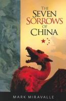 The Seven Sorrows of China by Mark Miravalle