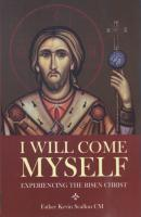 I Will Come Myself by Fr. Kevin Scallon, C.M.