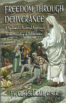 Freedom Through Deliverance by Fr. Carl Schmidt