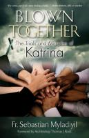Blown Together: The Trials and Miracles of Katrina
