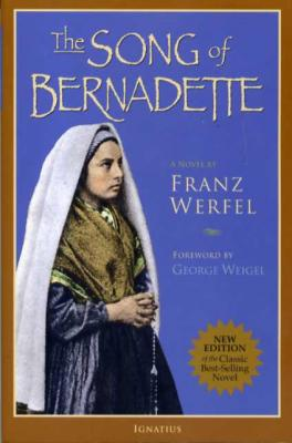 The Song of Bernadette by Franz Werfel