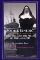 Mother Benedict, Foundress of the Abbey of Regina Laudis by Antoinette Bosco