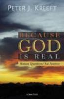 Because God is Real by Peter J. Kreeft