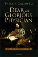 Dear and Glorious Physician - A Novel About Saint Luke, by Taylor Caldwell