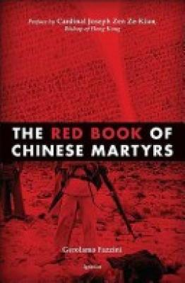 The Red Book of Chinese Martyrs By Gerolamo Fazzini