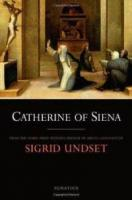 Catherine of Siena by Sigrid Undset
