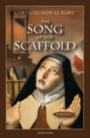 The Song at the Scaffold:  A Novel by Gerturd Von Le Fort