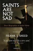 Saints Are Not Sad by Frank J. Sheed
