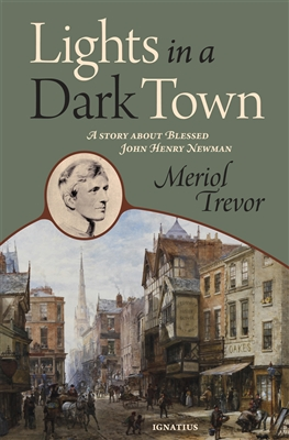Lights in a Dark Town: A Story About John Henry Newman by Meriol Trevor