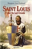 Saint Louis and the Last Crusade by Margaret