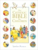The Catholic Bible For Children