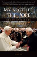 My Brother the Pope by George Ratzinger
