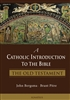 A Catholic Introduction To The Bible: The Old Testament by John Bergsma and Brant Pitre