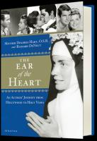 The Ear of the Heart by Mother Dolores Hart, O.S.B. and Richard DeNeut