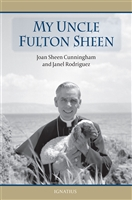 My Uncle Fulton Sheen, by Joan Sheen Cunningham