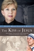 The Kiss of Jesus: How Mother Teresa and the Saints Helped Me to Discover the Beauty of the Cross by Donna-Marie Cooper O'Boyle