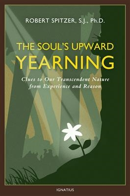 The Soul's Upward Yearning by Robert Spitzer
