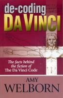 De-Coding Da Vinci: The Facts Behind the Fiction of The Da Vinci Code by Amy Welborn