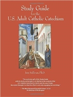 Study Guide for the U.S. Adult Catholic Catechism by Jem Sullivan, Ph.D.