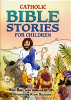 Catholic Bible Stories for Children, By Ann Ball, Julianne M. Will
