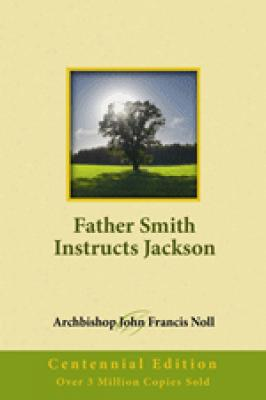 Father Smith Instructs Jackson by Archbishop John Francis Noll