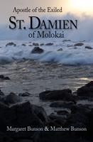 St. Damien of Molokai: Apostle of the Exiled, by Margaret & Matthew Bunson