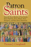 Patron Saints for Every Member of Your Family, etc. by Thomas J. Craughwell