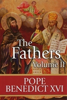 The Fathers, Vol. II By Pope Benedict XVI