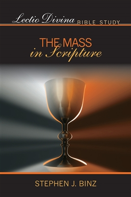 The Mass in Scripture, Lectio Divina Bible Study by Stephen Binz