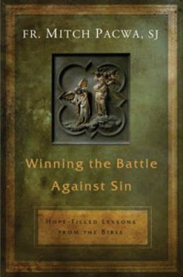 Winning the Battle Against Sin by Fr. Mitch Pacwa