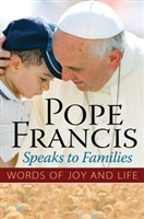 Pope Francis Speaks to Families: Words of Joy and Life