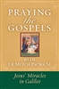 Praying The Gospels: Jesus' Miracles In Galilee