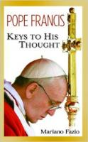 Pope Francis: Keys to His Thought by Msgr. Mariano Fazio